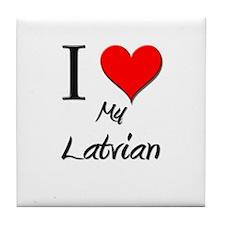 I Love My Latvian Tile Coaster