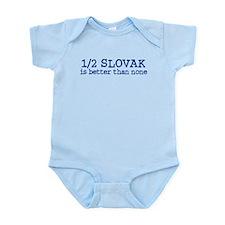 Half Slovak is Better than none Infant Bodysuit
