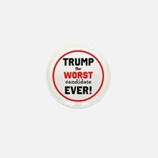 Trump, the worst candidate ever! Mini Button (10 p