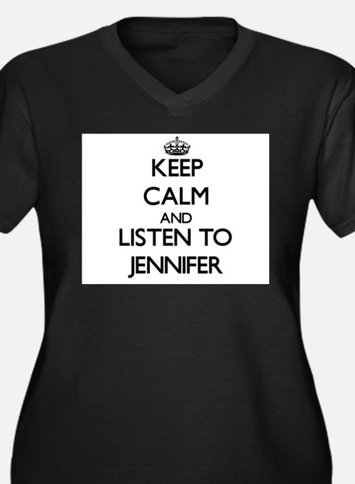 Keep Calm and listen to Jennifer Plus Size T-Shirt