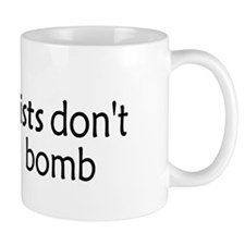 Atheists Don't Car Bomb Mug