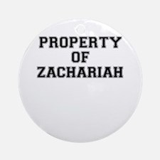 Property of ZACHARIAH Round Ornament