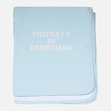 Property of CHRISTIANA baby blanket