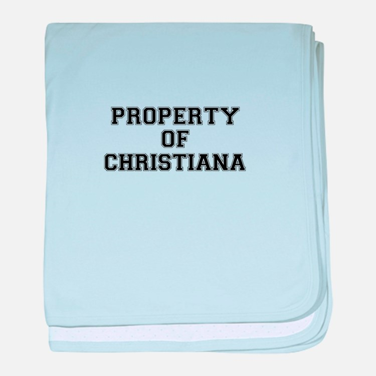 Property of CHRISTIANA baby blanket