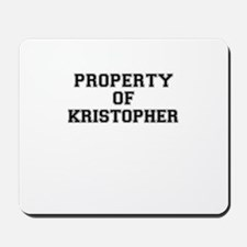 Property of KRISTOPHER Mousepad