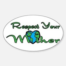 Respect Your Mother Earth Oval Decal