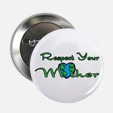 """Respect Your Mother Earth 2.25"""" Button"""