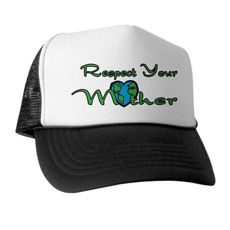 Respect Your Mother Earth Trucker Hat