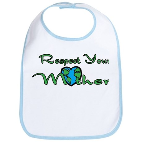 Respect Your Mother Earth Bib