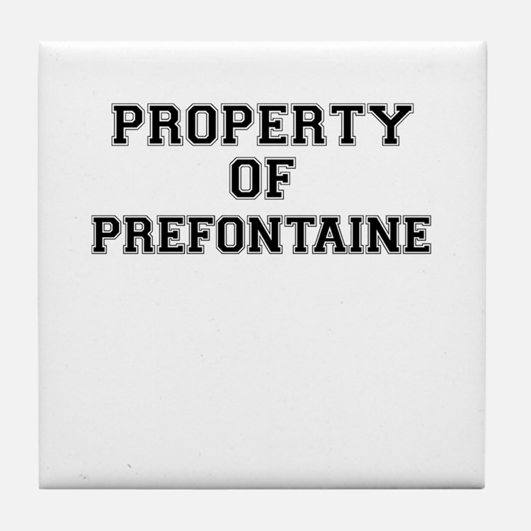 Property of PREFONTAINE Tile Coaster