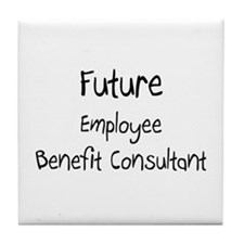 Future Employee Benefit Consultant Tile Coaster