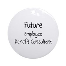 Future Employee Benefit Consultant Ornament (Round