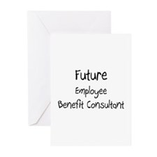Future Employee Benefit Consultant Greeting Cards