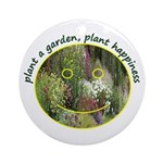 Plant garden, Plant Happiness Ornament (Round)