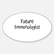 Future Emmenologist Oval Decal