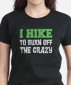 I Hike To Burn Off Crazy T-Shirt