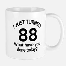 I Just Turned 88 What Have You Done Tod Mug