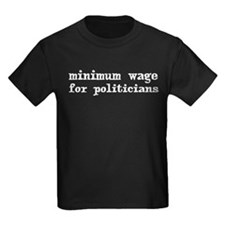 Minimum Wage for Politicans T