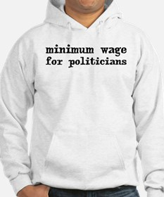 Minimum Wage for Politicans Hoodie