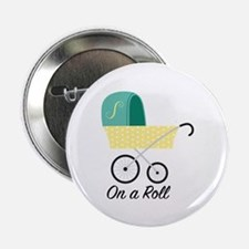 """On A Roll 2.25"""" Button (100 pack)"""