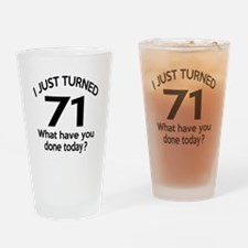 I Just Turned 71 What Have You Done Drinking Glass