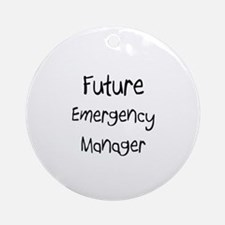 Future Emergency Manager Ornament (Round)