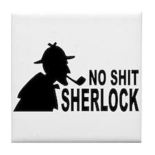 No Shit Sherlock Tile Coaster