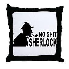No Shit Sherlock Throw Pillow