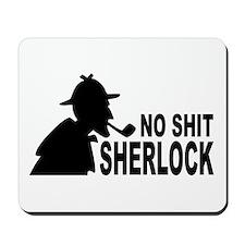 No Shit Sherlock Mousepad