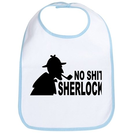 No Shit Sherlock Bib