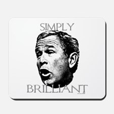 Bush, is simply brilliant Mousepad