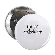 "Future Embalmer 2.25"" Button"