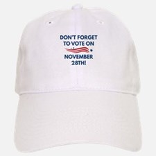 Vote November 28th Baseball Baseball Cap