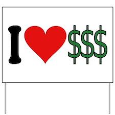 I Love Money (design) Yard Sign