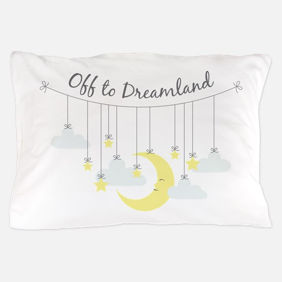 To Dreamland Pillow Case