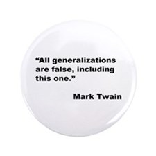 "Mark Twain Quote on False Generalizations 3.5"" But"