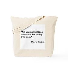 Mark Twain Quote on False Generalizations Tote Bag