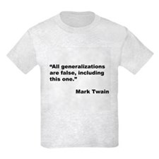 Mark Twain Quote on False Generalizations T-Shirt