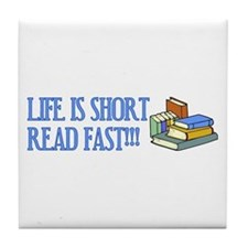 Life is Short, Read Fast Tile Coaster