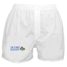 Life is Short, Read Fast Boxer Shorts