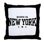 Born In New York Throw Pillow