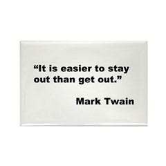Mark Twain Quote on Stay Out Rectangle Magnet
