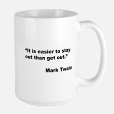 Mark Twain Quote on Stay Out Large Mug
