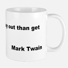 Mark Twain Quote on Stay Out Mug