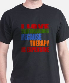 I Love Skateboarding Because Therapy T-Shirt