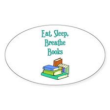 Eat Sleep Breathe Books Oval Decal