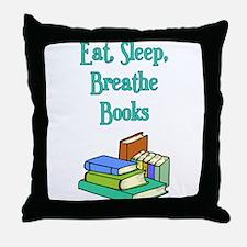 Eat Sleep Breathe Books Throw Pillow