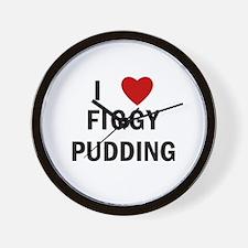 I Love Figgy Pudding Wall Clock