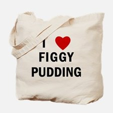 I Love Figgy Pudding Tote Bag