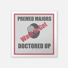 Pre-Med Majors Want to Get Doctored Up Sticker